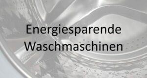 Energiesparende Waschmaschinen